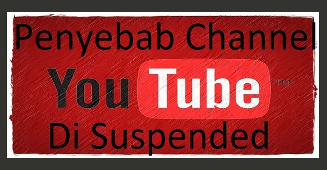 penyebab channel Youtube di suspend