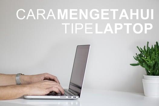 Cara mengetahui tipe laptop