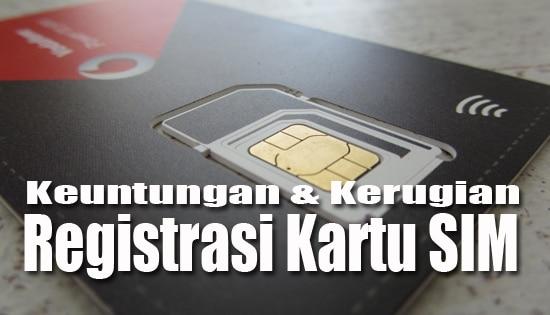 Dampak Aturan Registrasi Kartu SIM