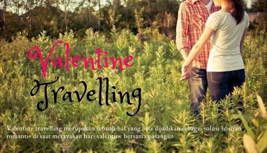 destinasi Valentine Travelling