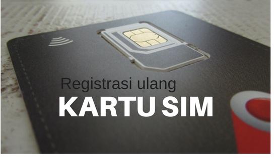 Registrasi Ulang kartu SIM