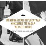 Meningkatkan Kepercayaan Konsumen Terhadap Website Bisnis