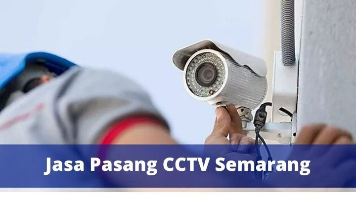 jasa pasang CCTV Semarang murah