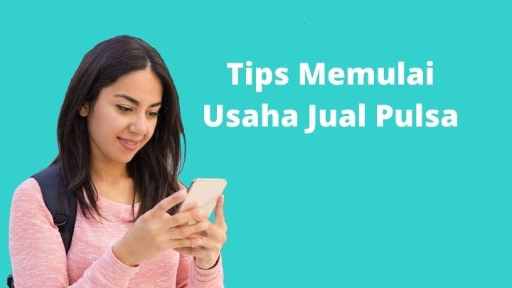 Tips Memulai Usaha Jual Pulsa